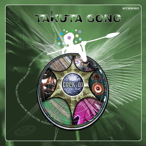 Takuta Gong, deck one, cd