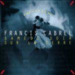 Francis Cabrel, samedi soir sur la terre