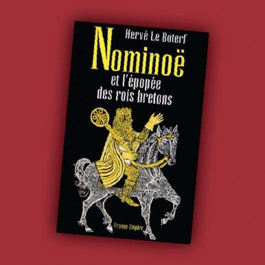 Nominoë et l'épopée des rois bretons