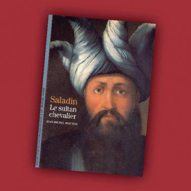 Saladin, le sultan chevalier
